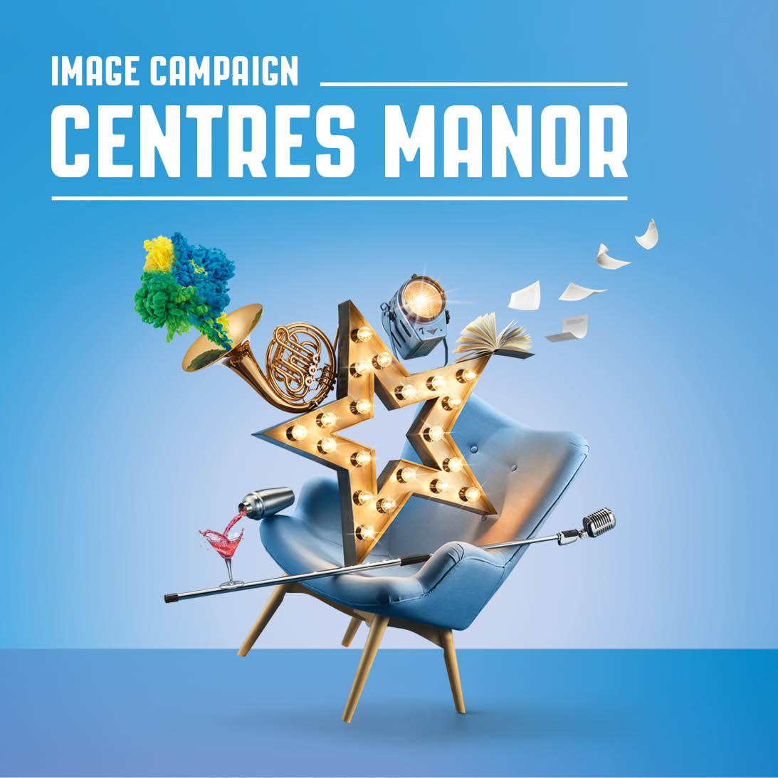 Campagne d'image pour les Centres Manor