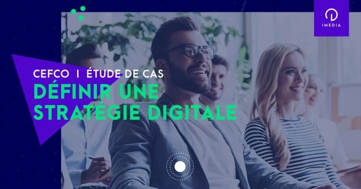 Stratégie digitale pour CEFCO