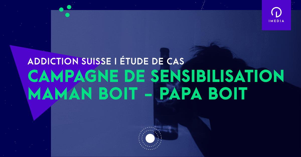 Stratégie de campagne de sensibilisation pour Addiction Suisse